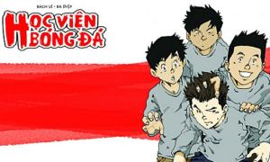 Học viện bóng đá - truyện tranh kute về U19 Việt Nam